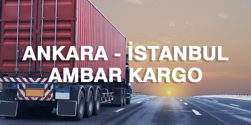 Ankara İstanbul Ambar Nakliye Kargo Ambarı Fiyatı